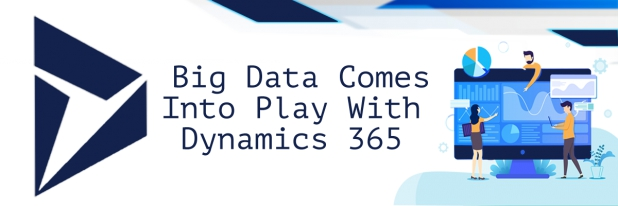 Big Data Comes Into Play with Dynamics 365