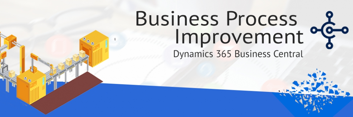 Business Processes Improvement with Microsoft Dynamics 365 Business Central